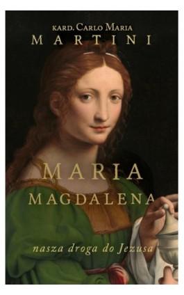 Maria Magdalena - Cardinal Carlo Maria Martini SJ - Ebook - 978-83-8043-612-1