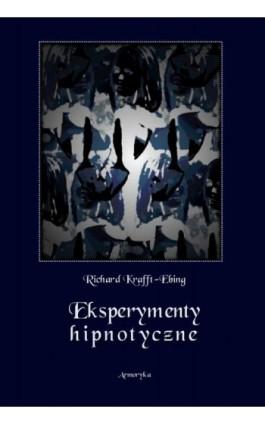 Eksperymenty hipnotyczne - Richard von Krafft-Ebing - Ebook - 978-83-8064-434-2