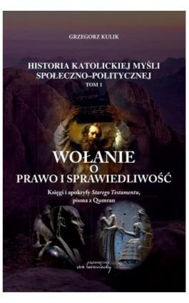 Wołanie o prawo i sprawiedliwość. - Grzegorz Kulik - Ebook - 9788365806888