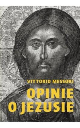 Opinie o Jezusie - Vittorio Messori - Ebook - 978-83-8043-652-7