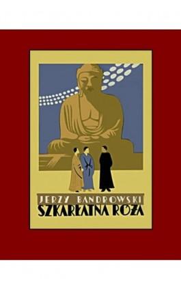 Szkarłatna róża raju boskiego. Świątobliwy Ks. Wojciech Męciński - Jerzy Bandrowski - Ebook - 978-83-7950-470-1