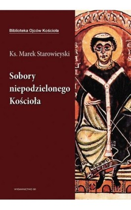 Sobory niepodzielonego Kościoła - Marek Starowieyski - Ebook - 978-83-8043-656-5