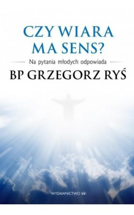 Czy wiara ma sens? - Grzegorz Ryś - Ebook - 978-83-8043-661-9