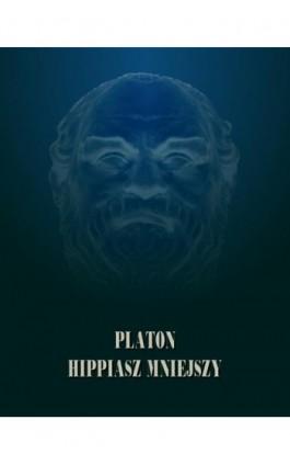 Hippiasz Mniejszy - Platon - Ebook - 978-83-7950-712-2
