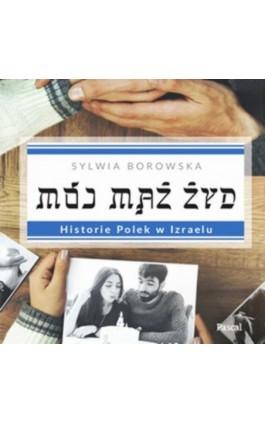 Mój mąż Żyd - Sylwia Borowska - Audiobook