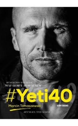 #Yeti40 - Marcin Tomaszewski - Ebook - 978-83-62301-27-0