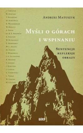 Myśli o górach i wspinaniu - Andrzej Matuszak - Ebook - 978-83-62301-03-4
