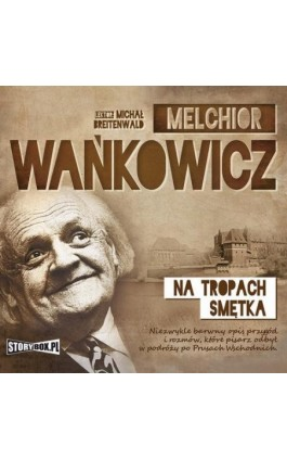 Na tropach Smętka - Melchior Wańkowicz - Audiobook - 978-83-7927-228-0