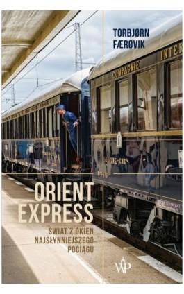 Orient Express - Torbjorn Faerovik - Ebook - 978-83-7976-041-1