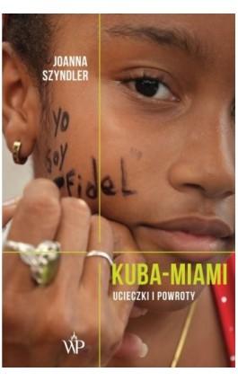 Kuba-Miami - Joanna Szyndler - Ebook - 978-83-797-6973-5