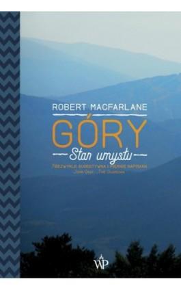 Góry. Stan umysłu - Robert Macfarlane - Ebook - 978-83-7976-064-0