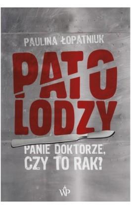 Patolodzy - Paulina Łopatniuk - Ebook - 978-83-7976-043-5