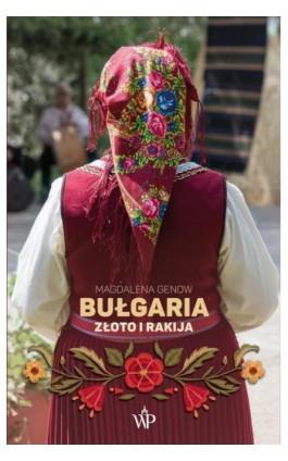Bułgaria. Złoto i rakija - Magdalena Genow - Ebook - 978-83-66278-44-8