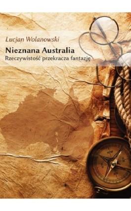 Nieznana Australia - Lucjan Wolanowski - Ebook - 978-83-62993-48-2
