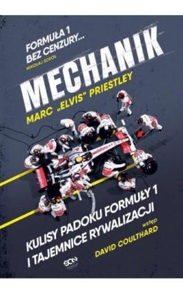 Mechanik Kulisy padoku Formuły 1 i tajemnice rywalizacji - Marc Priestley - Ebook - 978-83-8129-208-5