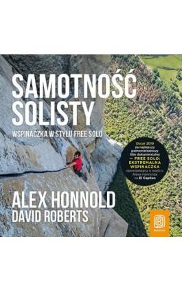 Samotność solisty. Wspinaczka w stylu free solo - Alex Honnold - Audiobook - 978-83-283-6257-4