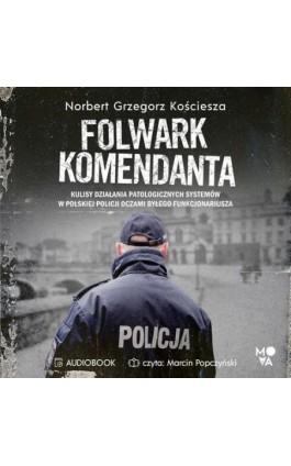 Folwark komendanta - Norbert Grzegorz Kościesza - Audiobook - 978-83-66436-47-3