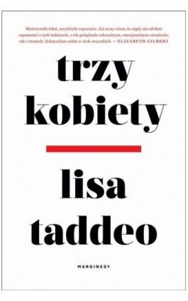 Trzy kobiety - Lisa Taddeo - Ebook - 978-83-66335-72-1