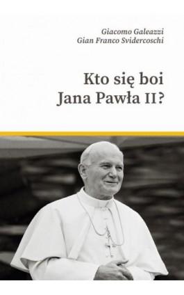 Kto się boi Jana Pawła II? - Gian Franco Svidercoschi - Ebook - 978-83-8043-654-1
