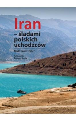 Iran - śladami polskich uchodźców - Fiedler Radosław - Ebook - 978-83-66264-04-5