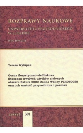 Ocena florystyczno-siedliskowa fitocenoz trwałych użytków zielonych obszaru Natura 2000 Dolina Wolicy PLH060058 - Teresa Wyłupek - Ebook