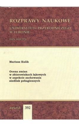 Ocena zmian w zbiorowiskach łąkowych w spekcie zachowania siedlisk pobagiennych - Mariusz Kulik - Ebook