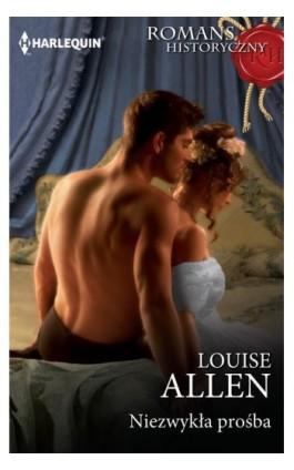 Niezwykła prośba - Louise Allen - Ebook - 978-83-276-4250-9