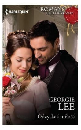 Odzyskać miłość - Georgie Lee - Ebook - 978-83-276-4239-4