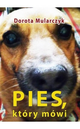 Pies, który mówi - Dorota Mularczyk - Ebook - 978-83-7859-839-8