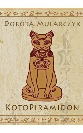 KotoPiramidon - Dorota Mularczyk - Ebook - 978-83-7859-841-1