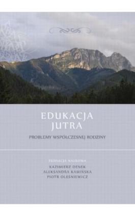 Edukacja Jutra. Problemy współczesnej rodziny - Ebook - 978-83-61991-60-1