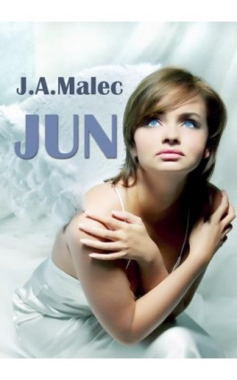Jun - J. A. Malec - Ebook - 978-83-7859-480-2