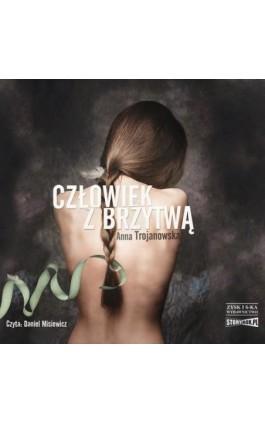 Człowiek z brzytwą - Anna Trojanowska - Audiobook - 978-83-8146-494-9