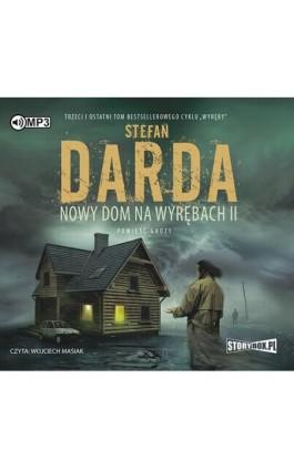 Nowy dom na wyrębach II - Stefan Darda - Audiobook - 978-83-8146-500-7