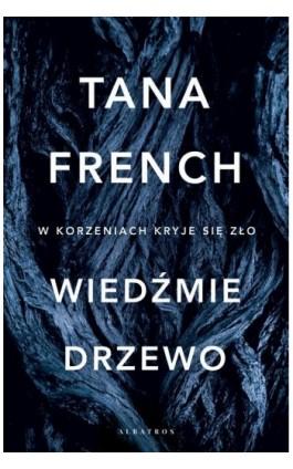 Wiedźmie drzewo - Tana French - Ebook - 978-83-8125-689-6