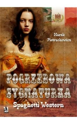 Pogrzebowa sygnaturka. Spaghetti Western - Marek Pietrachowicz - Ebook - 978-83-8119-341-2