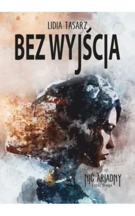Bez wyjścia - Lidia Tasarz - Ebook - 978-83-8119-264-4