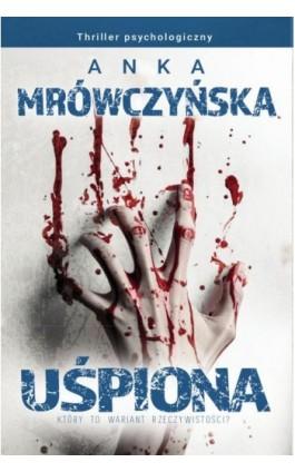 Uśpiona. Który to wariant rzeczywistości? - Anka Mrówczyńska - Ebook - 978-83-8119-283-5