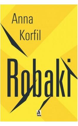 Robaki - Anna Korfil - Ebook - 978-83-8119-399-3