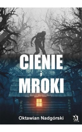Cienie i Mroki - Oktawian Nadgórski - Ebook - 978-83-8119-679-6