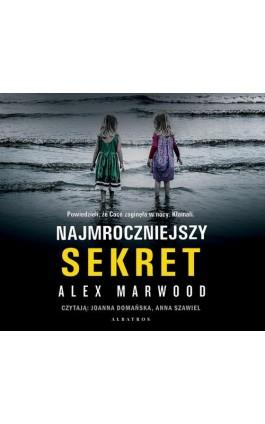 Najmroczniejszy sekret - Alex Marwood - Audiobook - 978-83-8125-577-6