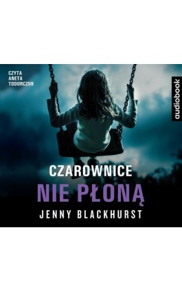 Czarownice nie płoną - Jenny Blackhurst - Audiobook - 978-83-8125-399-4
