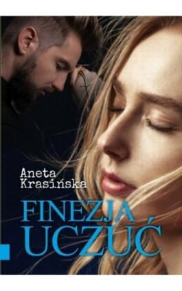 Finezja uczuć - Aneta Krasińska - Ebook - 978-83-8119-274-3