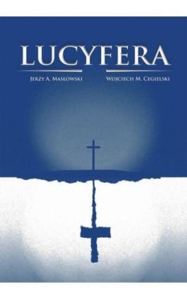 Lucyfera - Jerzy Andrzej Masłowski - Ebook - 978-83-8119-603-1