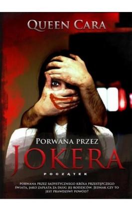 Porwana przez Jokera – początek - Queen Cara - Ebook - 978-83-8119-501-0