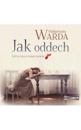 Jak oddech - Małgorzata Warda - Audiobook - 978-83-8146-884-8