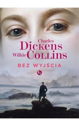 Bez wyjścia - Charles Dickens - Ebook - 978-83-7779-541-5