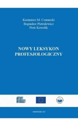 Nowy leksykon profesjologiczny - Kazimierz M. Czarnecki - Ebook - 978-83-65682-64-2