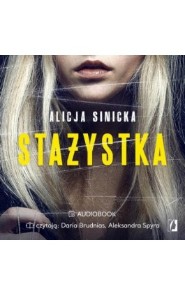 Stażystka - Alicja Sinicka - Audiobook - 978-83-66520-16-5