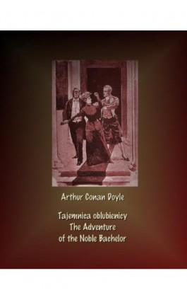 Tajemnica oblubienicy. The Adventure of the Noble Bachelor - Arthur Conan Doyle - Ebook - 978-83-7950-606-4